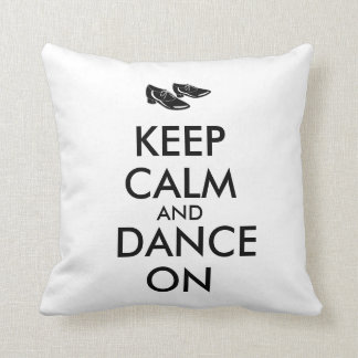 Dancing Shoes Customizable Keep Calm and Dance On Cushion
