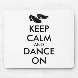 Dancing Shoes Customizable Keep Calm and Dance On Mouse Pad
