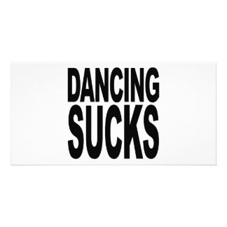 Dancing Sucks Photo Greeting Card