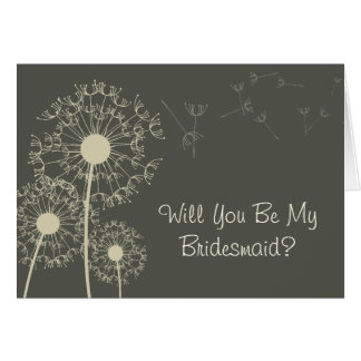 DANDELION WILL YOU BE MY BRIDESMAID? CARD