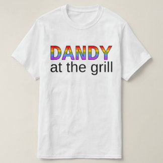 Dandy at the Grill T-Shirt