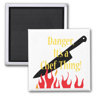Danger ,a chef thing magnet