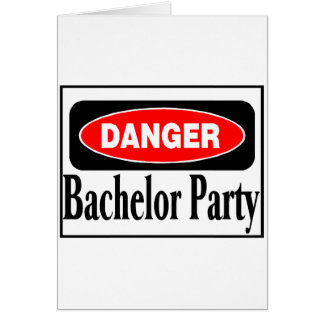 Danger Bachelor Party Greeting Card