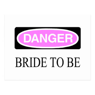Danger (Bride To Be) Postcard