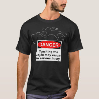 Danger - Cajon! T-Shirt
