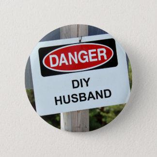 Danger DIY Husband sign 6 Cm Round Badge