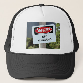 Danger DIY Husband sign Trucker Hat