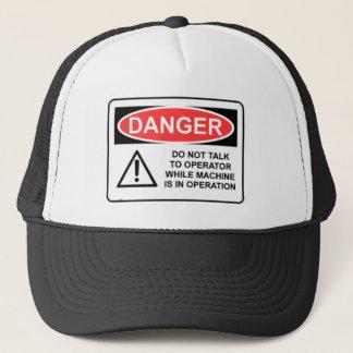 DANGER Do Not Talk To Operator Trucker Hat