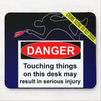 DANGER Do not touch things on this desk Mouse Pads