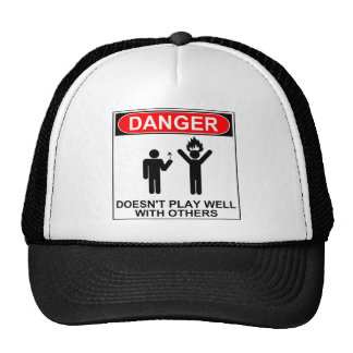 Danger: Doesn't Play Well With Others Hat