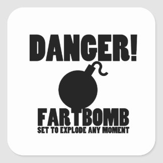 Danger!  Fartbomb to Explode Square Sticker