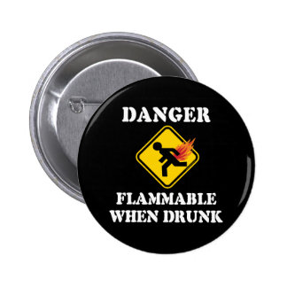 Danger Flammable When Drunk Fart Humor Pinback Buttons