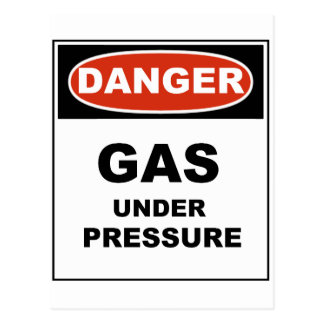 Danger Gas Under Pressure Postcard