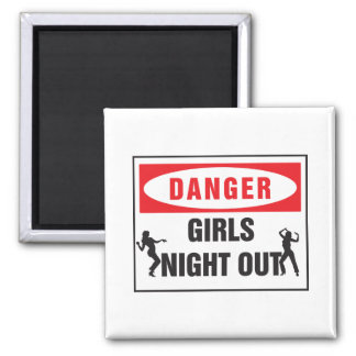danger girls night out magnet