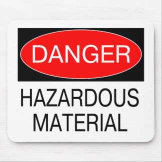 Danger - Hazardous Material Funny Safety T-Shirts Mouse Pad
