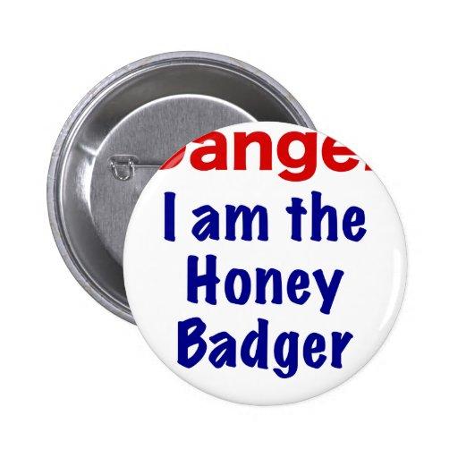 Danger I am the Honey Badger Buttons