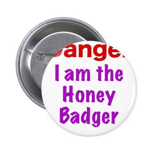 Danger I am the Honey Badger Pinback Button