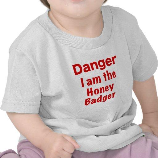Danger I am the Honey Badger T Shirts