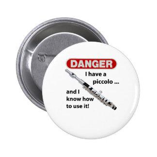 DANGER! I have a piccolo ... 6 Cm Round Badge