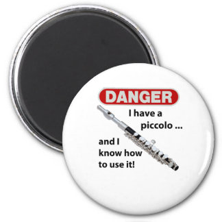 DANGER! I have a piccolo ... 6 Cm Round Magnet
