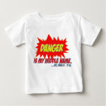 Danger is my middle name t-shirts