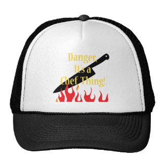 Danger ,it's a chef thing cap