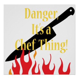 Danger it's ,a chef thing poster