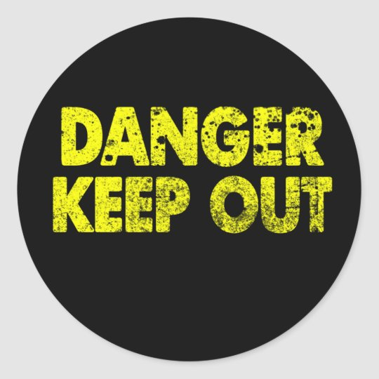 Danger Keep out Classic Round Sticker