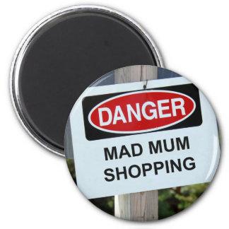 Danger Mad Mum Shopping Sign Magnet