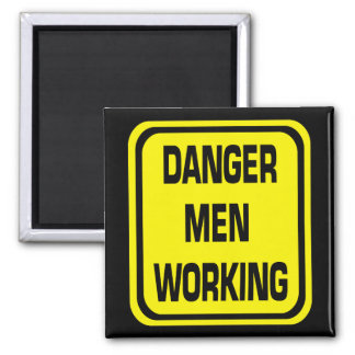 Danger Men Working Magnet