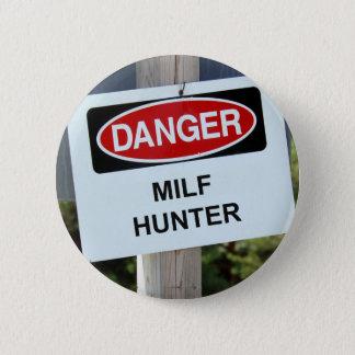 Danger Milf Hunter Sign 6 Cm Round Badge