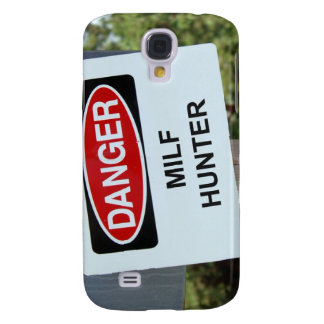 Danger Milf Hunter Sign Galaxy S4 Case