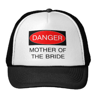 Danger - Mother Of The Bride Funny Wedding T-Shirt Cap