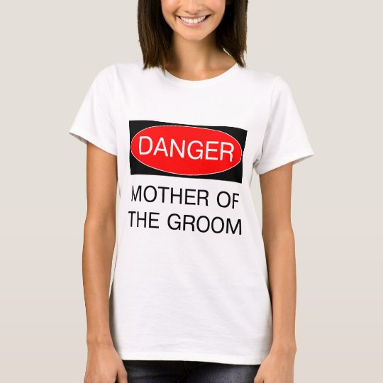 Danger - Mother Of The Groom Funny Wedding