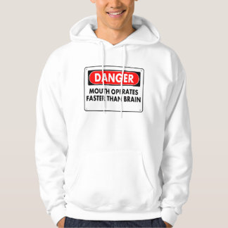Danger - Mouth Operates Faster Than Brain Hoodie