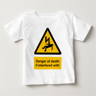 Danger of Death Baby T-Shirt