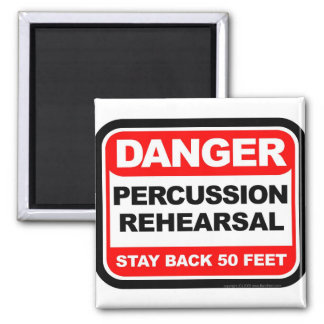 Danger Percussion Rehearsal Square Magnet