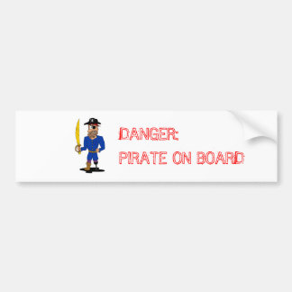 Danger: Pirate on Board Bumper Sticker