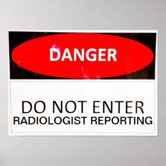 DANGER - RADIOLOGIST REPORTING POSTER