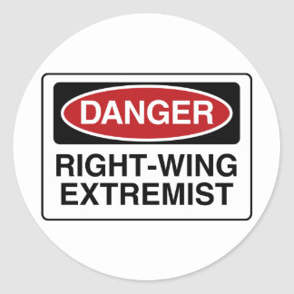 DANGER: Right-Wing Extremist Classic Round Sticker