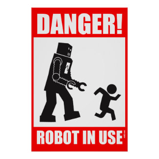 Danger! Robot in Use Poster