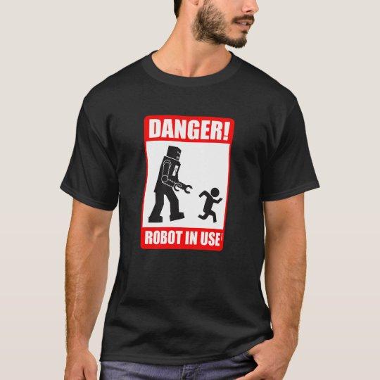 Danger! Robot in Use T-Shirt