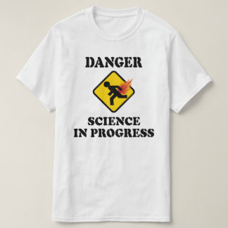 Danger Science in Progress - Flaming Fart Humor T-Shirt
