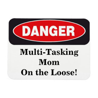 Danger Sign Mom Magnet