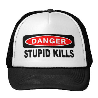 Danger Stupid Kills Trucker Hat