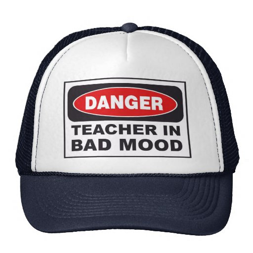 Danger, Teacher in bad mood Hat