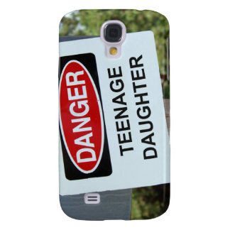 Danger Teenage Daughter Sign Galaxy S4 Case