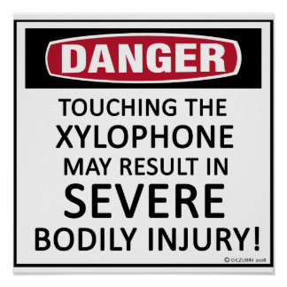 Danger Xylophone Posters