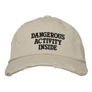 Dangerous Activity Inside Embroidered Cap