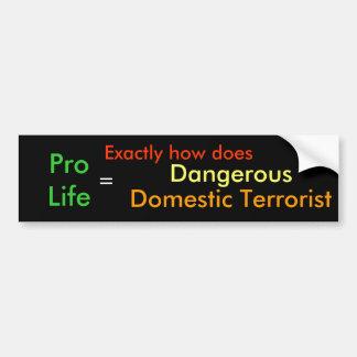 Dangerous Domestic Terrorist Bumper Sticker
